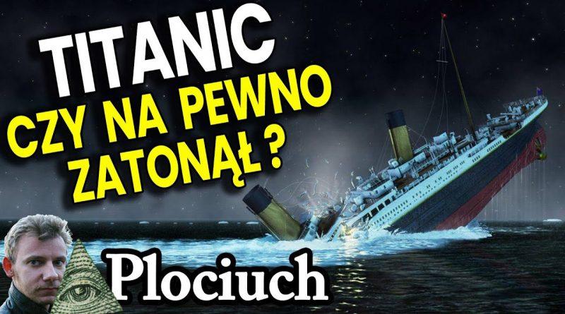 Titanic – czy zatonął naprawdę?