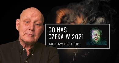 Jackowski - wyprzedził pytania i odpowiedział co nas czeka w 2021