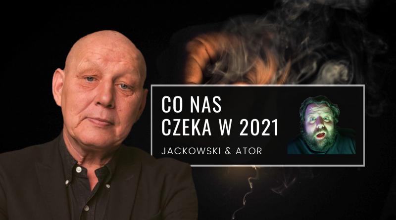 Jackowski – wyprzedził pytania i odpowiedział co nas czeka w 2021