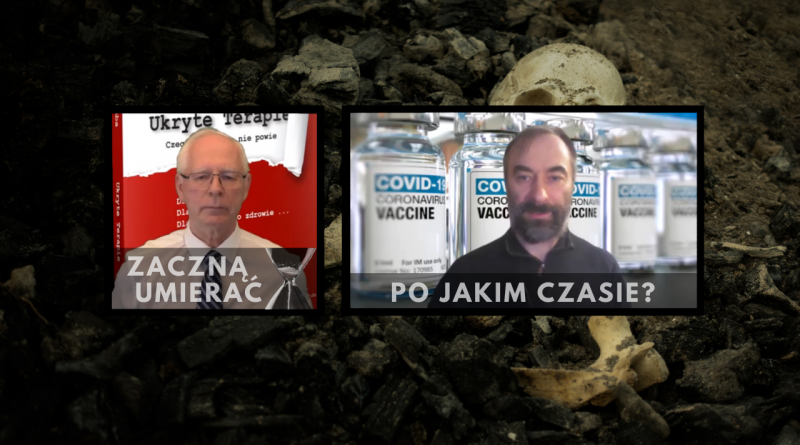 Po jakim czasie zaszczepieni zaczną masowo umierać – Jerzy Zięba?