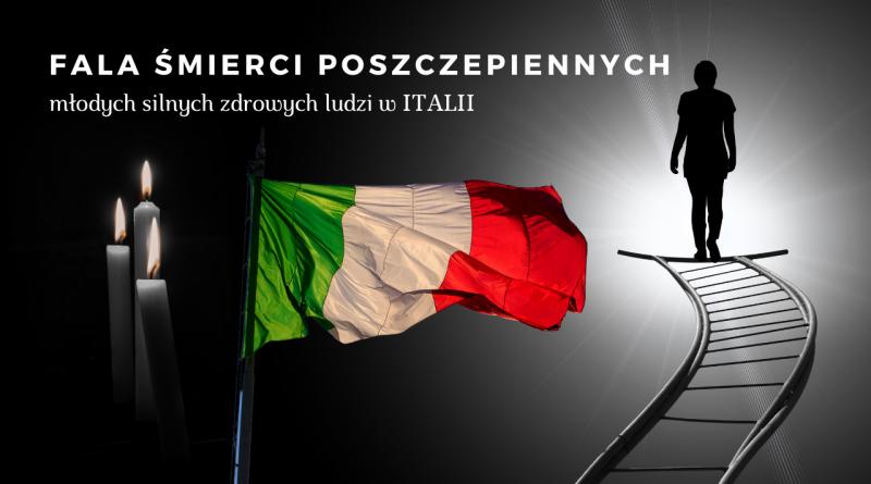Media milczą! Żniwa śmierci we Włoszech młodych osób po szczepieniu!