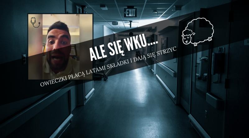 Lekarz Bartosz Wasilczyk WŚCIEKŁY na swoich kolegów lekarzy